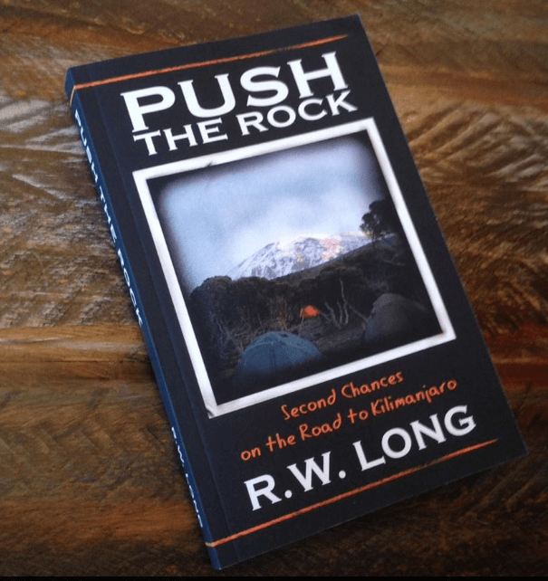 Push The Rock Second Chances On The Road To Kilimanjaro By Rw Long