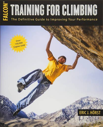 Training For Climbing The Definitive Guide To Improving Your Performance By Eric Horst