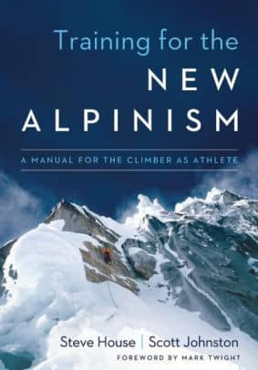 Training For The New Alpinism A Manual For The Climber As Athlete